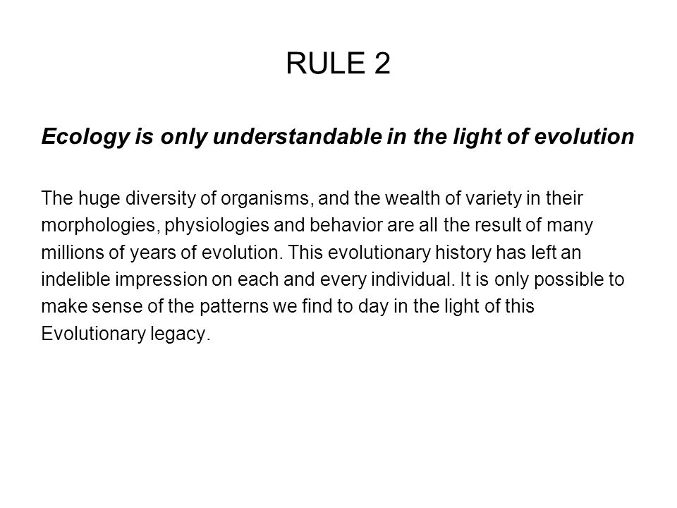 RULE 2 Ecology is only understandable in the light of evolution