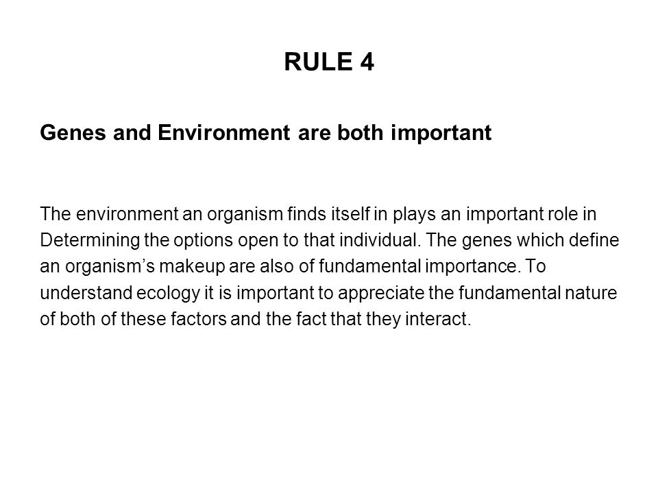 RULE 4 Genes and Environment are both important