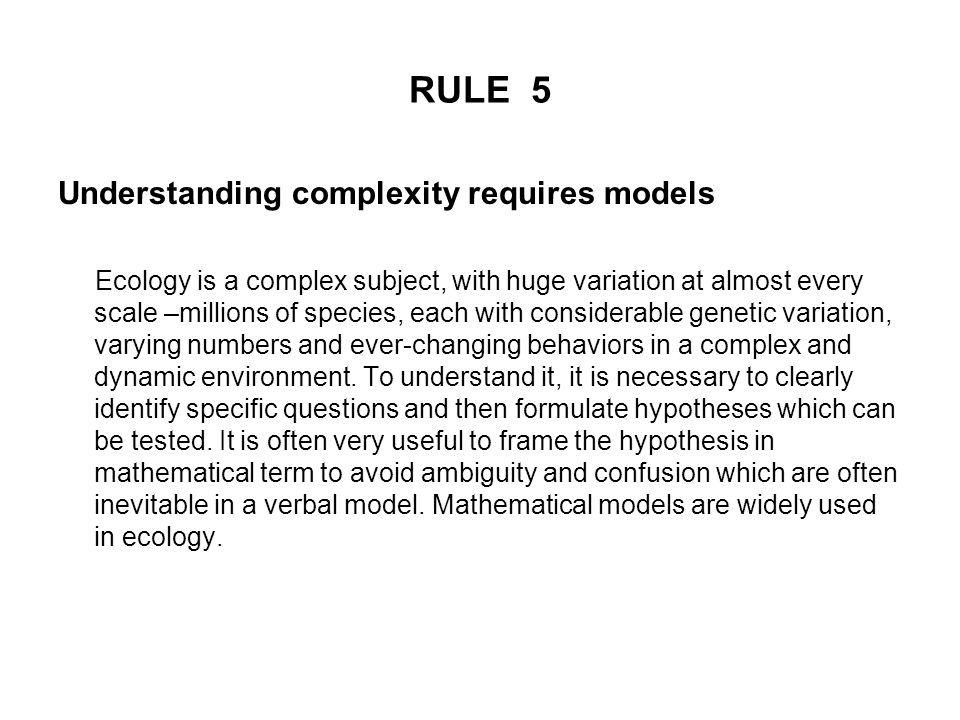RULE 5 Understanding complexity requires models