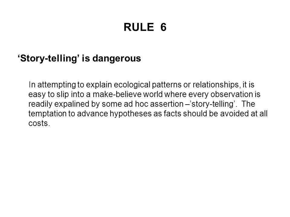 RULE 6 'Story-telling' is dangerous