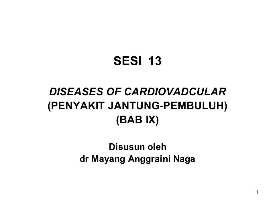 SESI 13 DISEASES OF CARDIOVADCULAR (PENYAKIT JANTUNG-PEMBULUH)