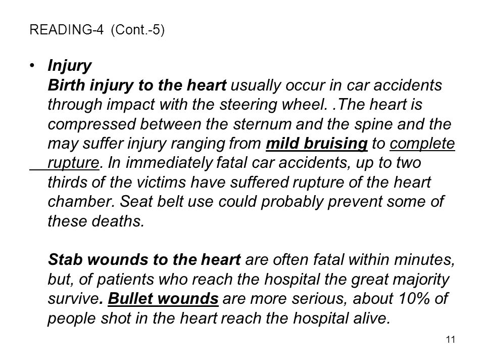 Birth injury to the heart usually occur in car accidents