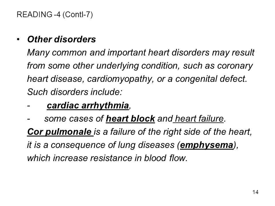 Many common and important heart disorders may result