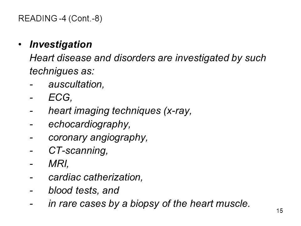 Heart disease and disorders are investigated by such technigues as: