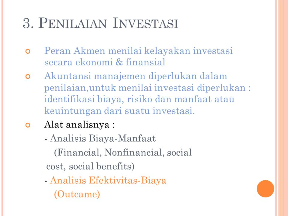 3. Penilaian Investasi Peran Akmen menilai kelayakan investasi secara ekonomi & finansial.