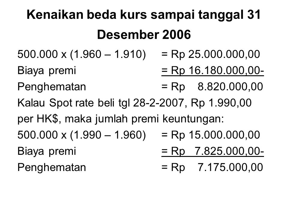 Kenaikan beda kurs sampai tanggal 31 Desember 2006