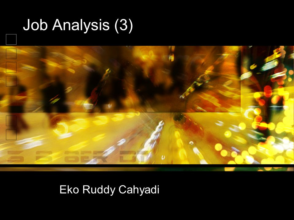 Job Analysis (3) Eko Ruddy Cahyadi