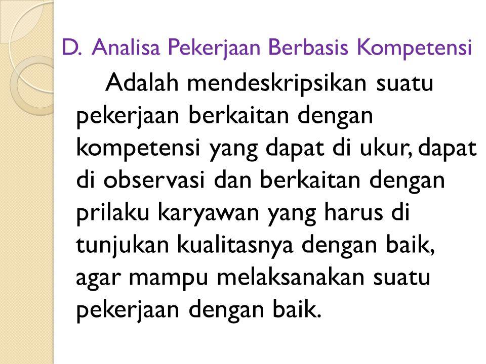 D. Analisa Pekerjaan Berbasis Kompetensi
