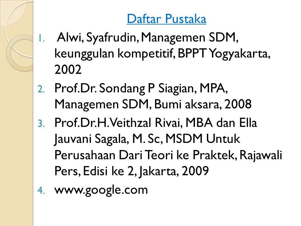 Daftar Pustaka Alwi, Syafrudin, Managemen SDM, keunggulan kompetitif, BPPT Yogyakarta, 2002.