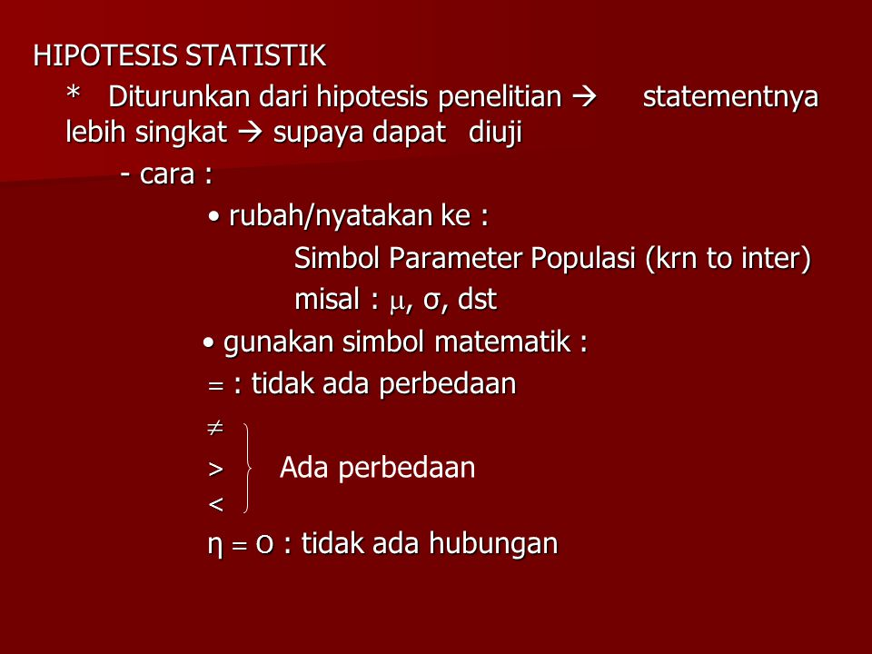 Simbol Parameter Populasi (krn to inter) misal : , σ, dst