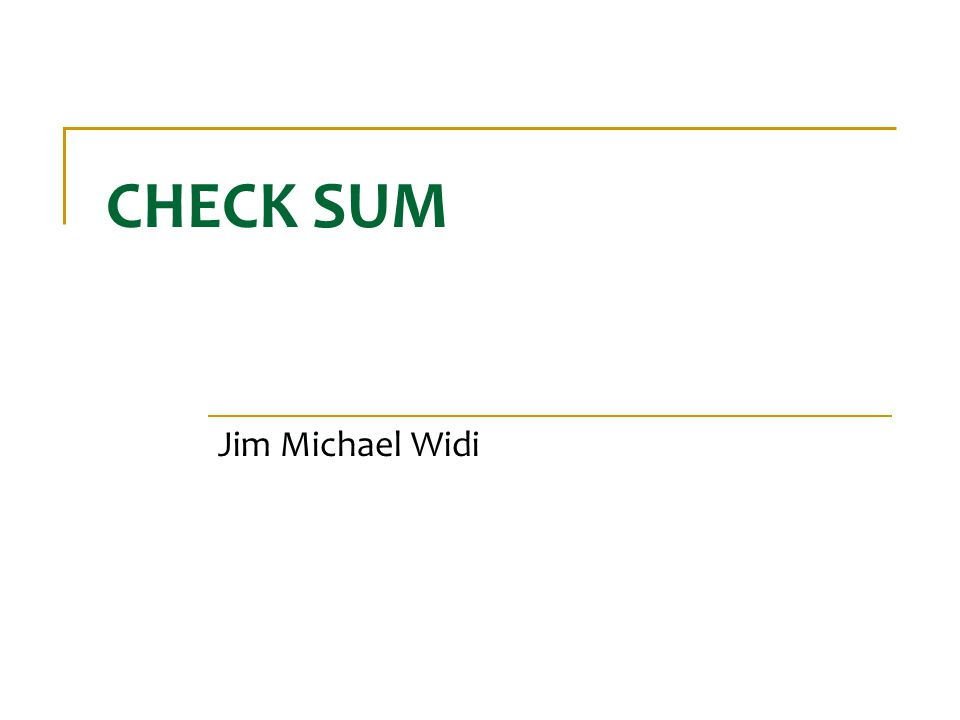 CHECK SUM Jim Michael Widi