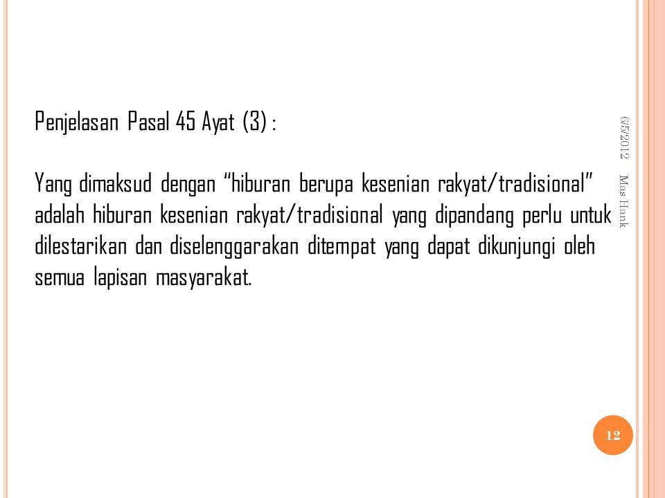 Penjelasan Pasal 45 Ayat (3) :