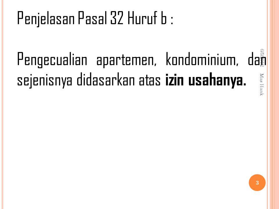 Penjelasan Pasal 32 Huruf b :