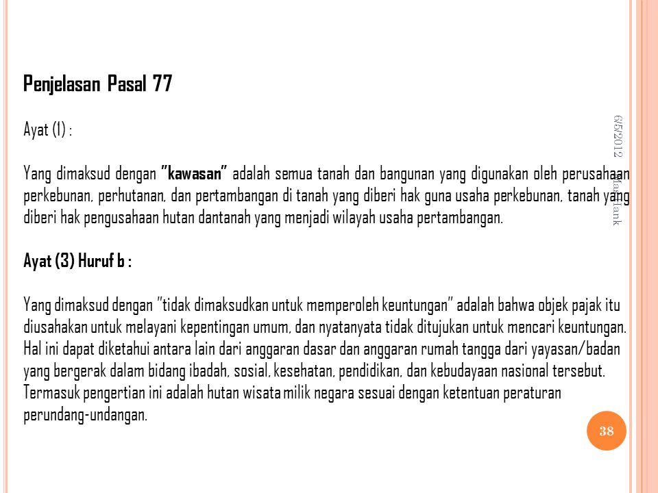 Penjelasan Pasal 77 Ayat (1) :