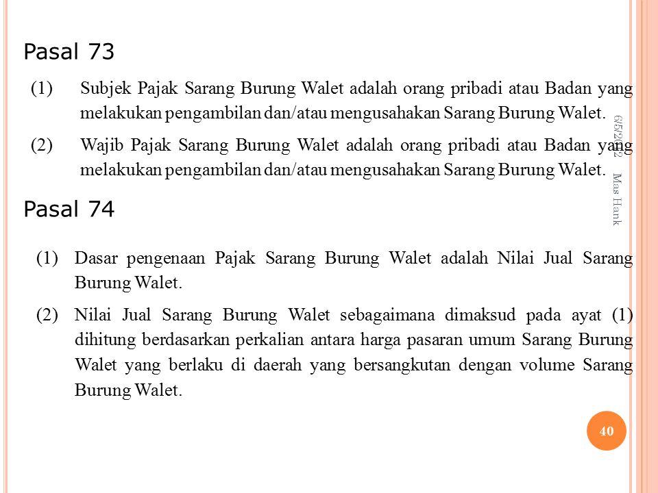 Pasal 73 Pasal 74. (1)