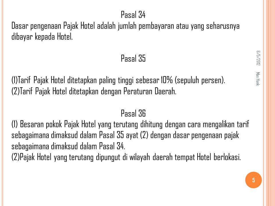 (2)Tarif Pajak Hotel ditetapkan dengan Peraturan Daerah. Pasal 36
