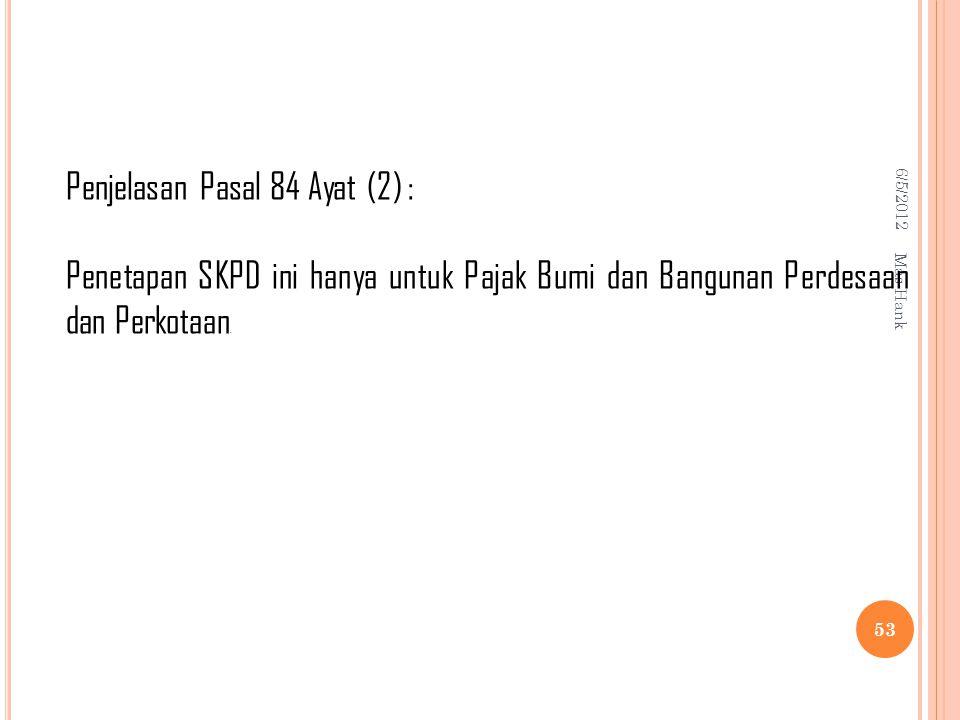 Penjelasan Pasal 84 Ayat (2) :