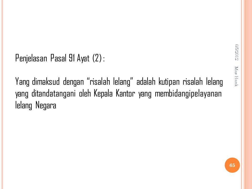 Penjelasan Pasal 91 Ayat (2) :