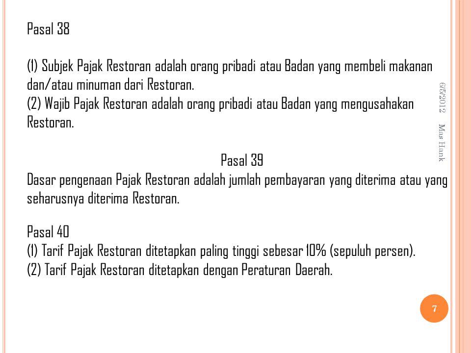 (2) Tarif Pajak Restoran ditetapkan dengan Peraturan Daerah.