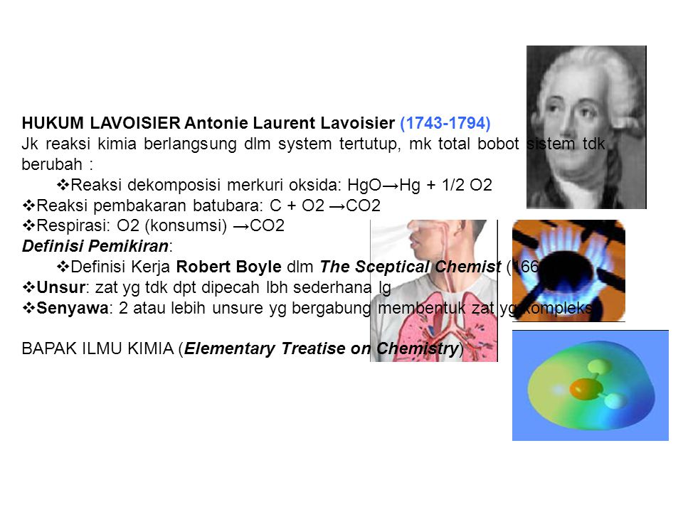 HUKUM LAVOISIER Antonie Laurent Lavoisier (1743-1794)