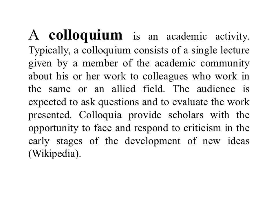 A colloquium is an academic activity