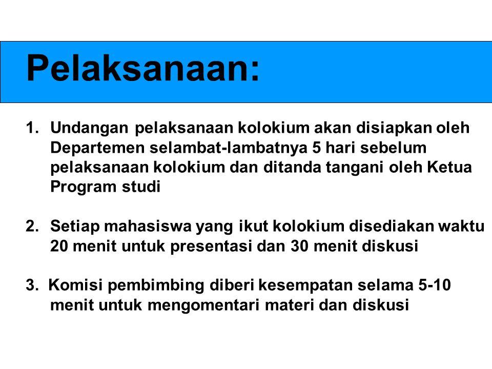 Pelaksanaan: Undangan pelaksanaan kolokium akan disiapkan oleh