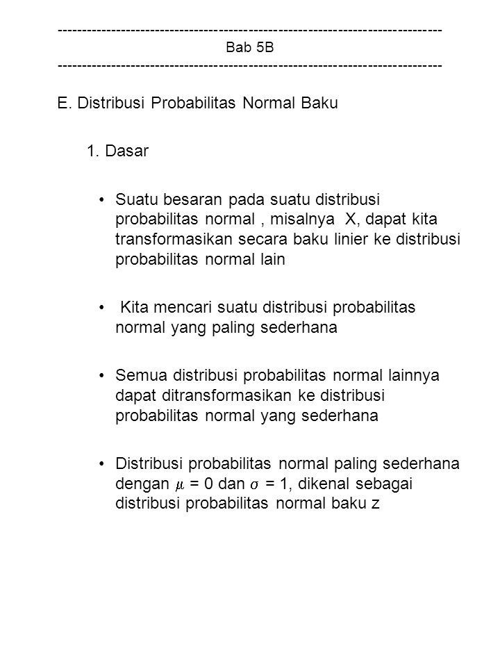 E. Distribusi Probabilitas Normal Baku 1. Dasar