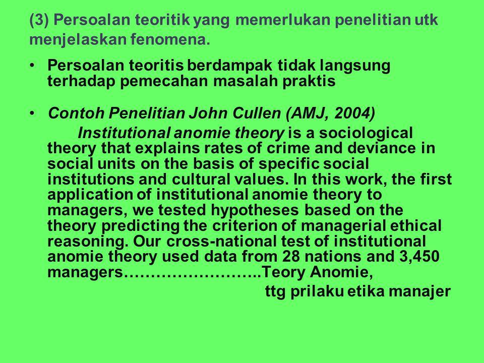 (3) Persoalan teoritik yang memerlukan penelitian utk menjelaskan fenomena.