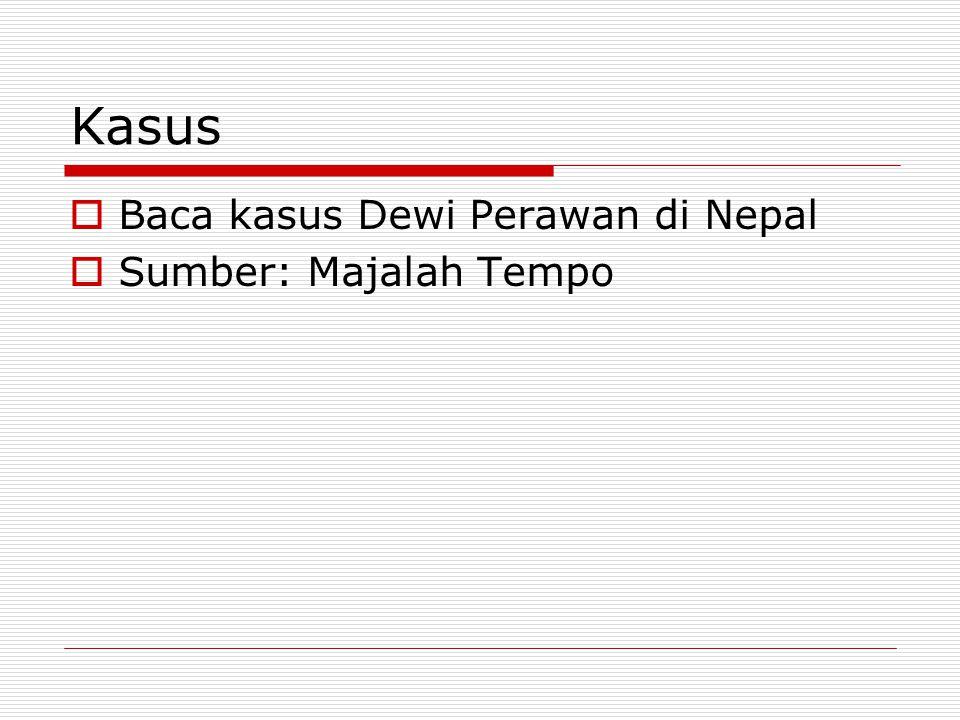Kasus Baca kasus Dewi Perawan di Nepal Sumber: Majalah Tempo