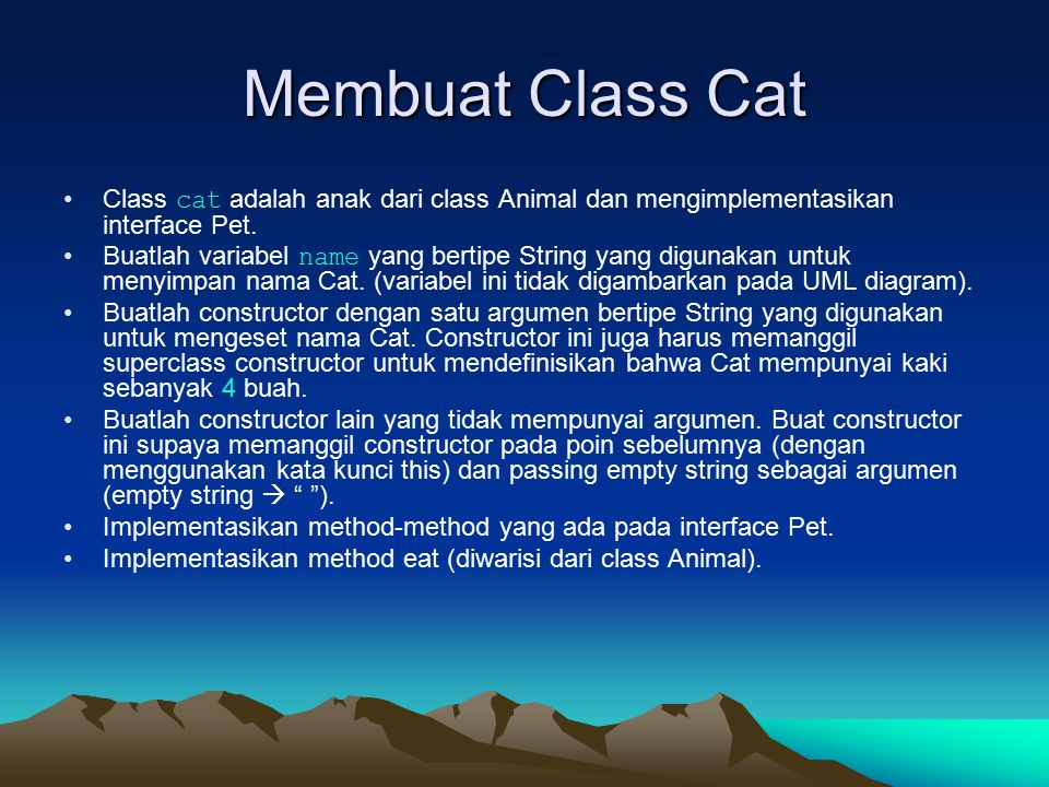 Membuat Class Cat Class cat adalah anak dari class Animal dan mengimplementasikan interface Pet.