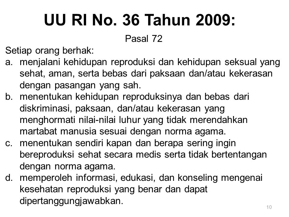 UU RI No. 36 Tahun 2009: Pasal 72 Setiap orang berhak: