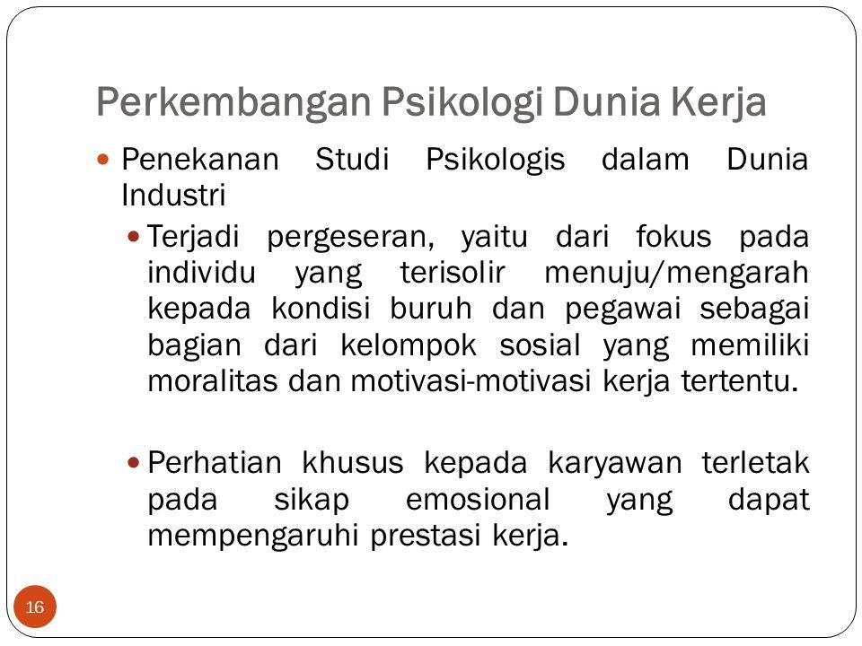Perkembangan Psikologi Dunia Kerja