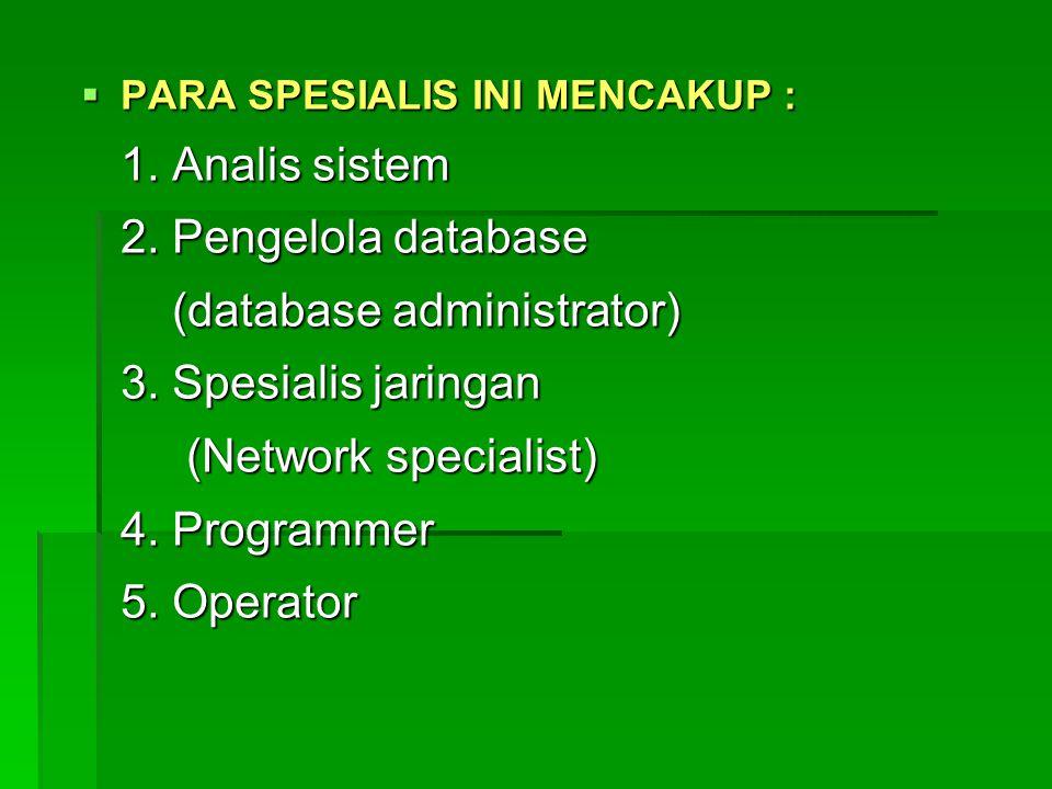 (database administrator) 3. Spesialis jaringan (Network specialist)