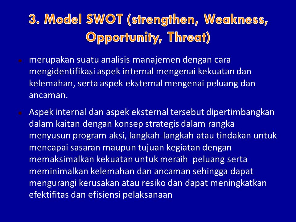 3. Model SWOT (strengthen, Weakness, Opportunity, Threat)