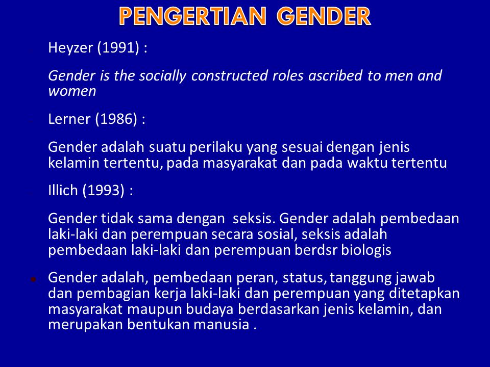 PENGERTIAN GENDER Heyzer (1991) :