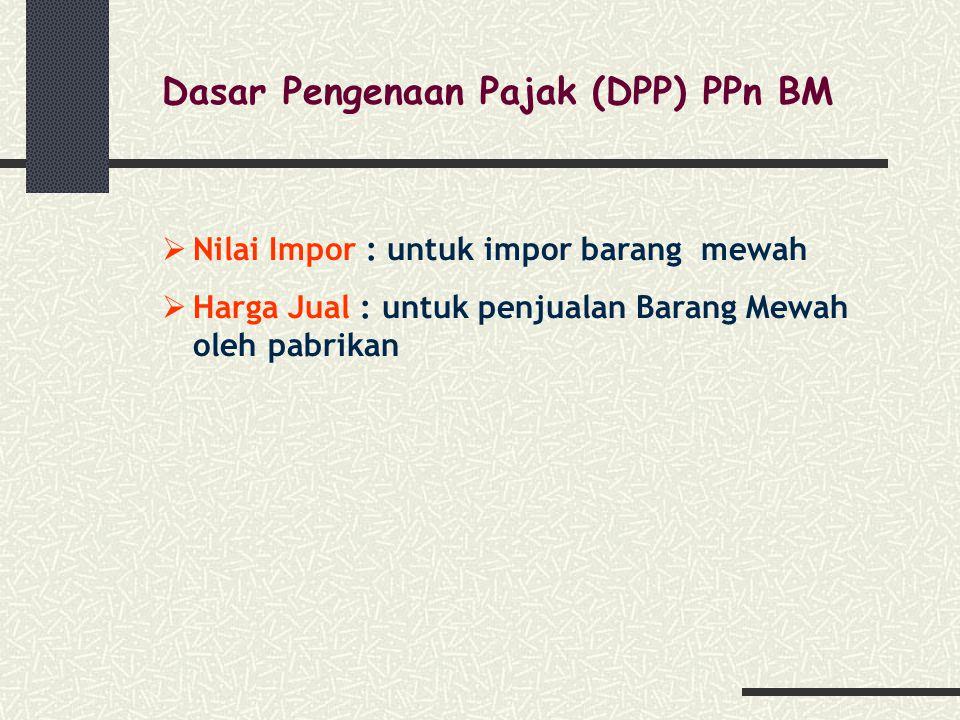Dasar Pengenaan Pajak (DPP) PPn BM