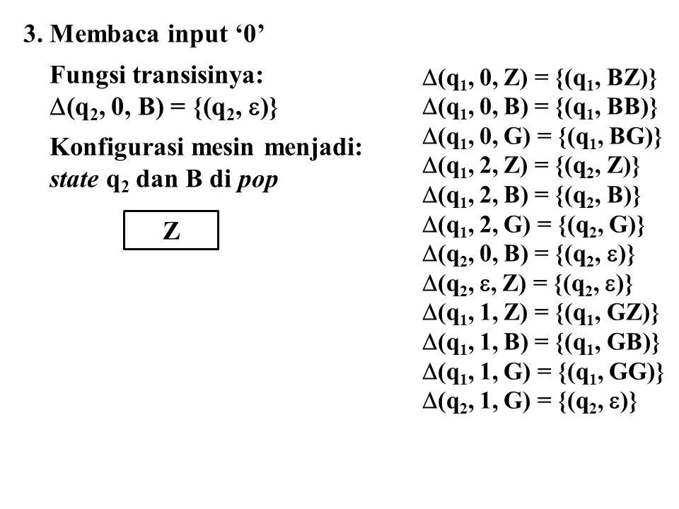 Konfigurasi mesin menjadi: state q2 dan B di pop