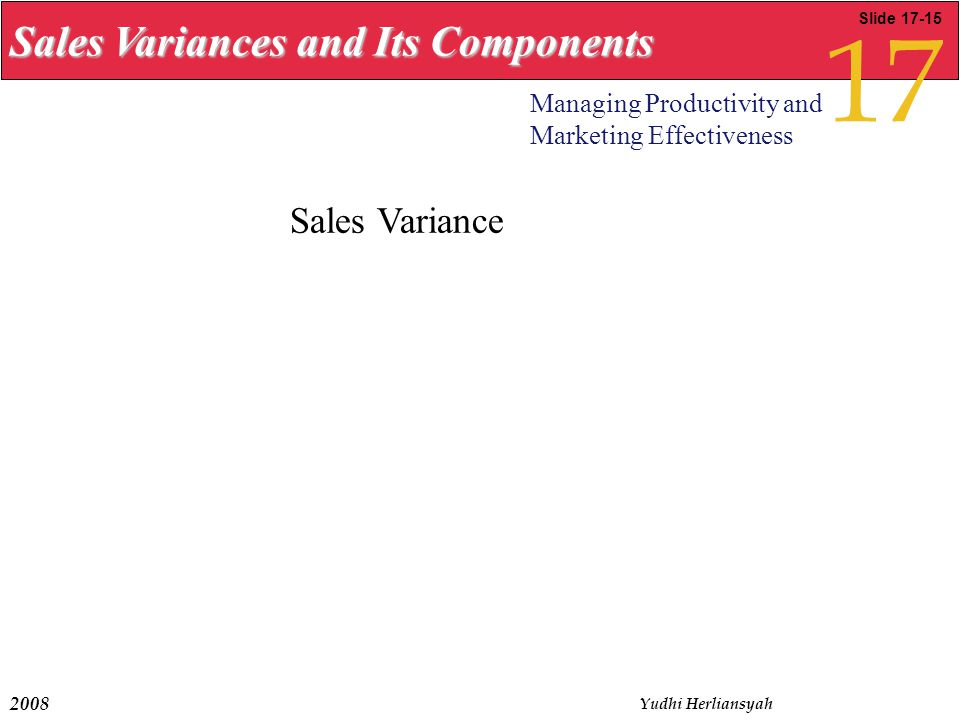 17 Sales Variances and Its Components Sales Variance