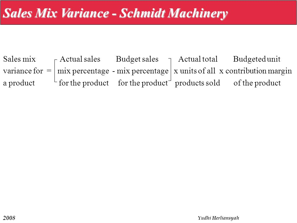 Sales Mix Variance - Schmidt Machinery