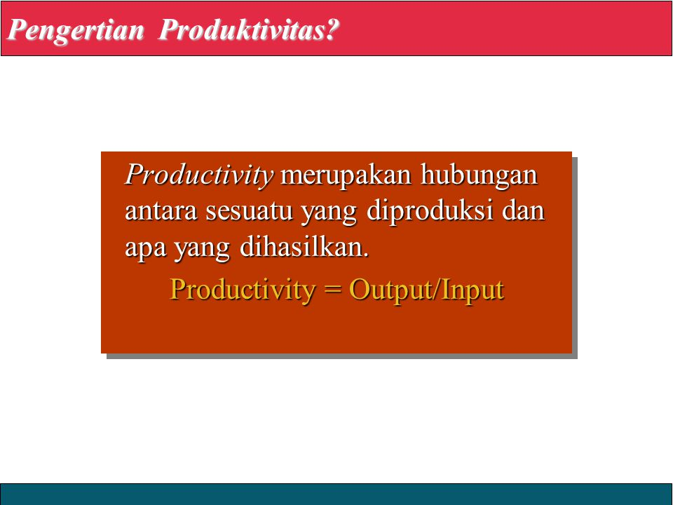 Pengertian Produktivitas