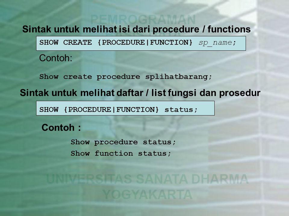 Sintak untuk melihat isi dari procedure / functions