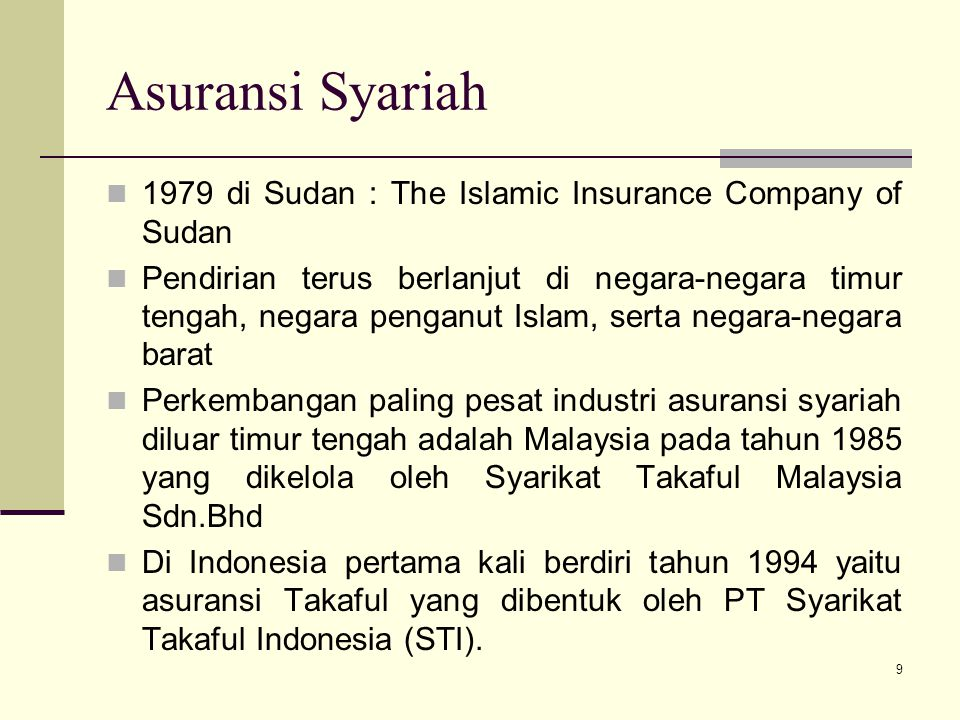 Asuransi Syariah 1979 di Sudan : The Islamic Insurance Company of Sudan.
