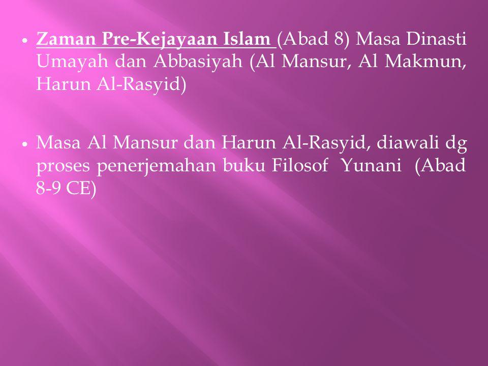 Zaman Pre-Kejayaan Islam (Abad 8) Masa Dinasti Umayah dan Abbasiyah (Al Mansur, Al Makmun, Harun Al-Rasyid)