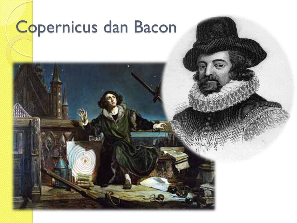 Copernicus dan Bacon