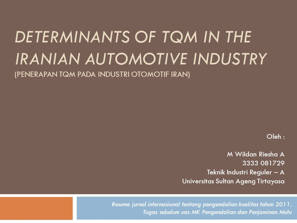Determinants of tqm in the iranian automotive industry (Penerapan tqm pada industri otomotif iran)