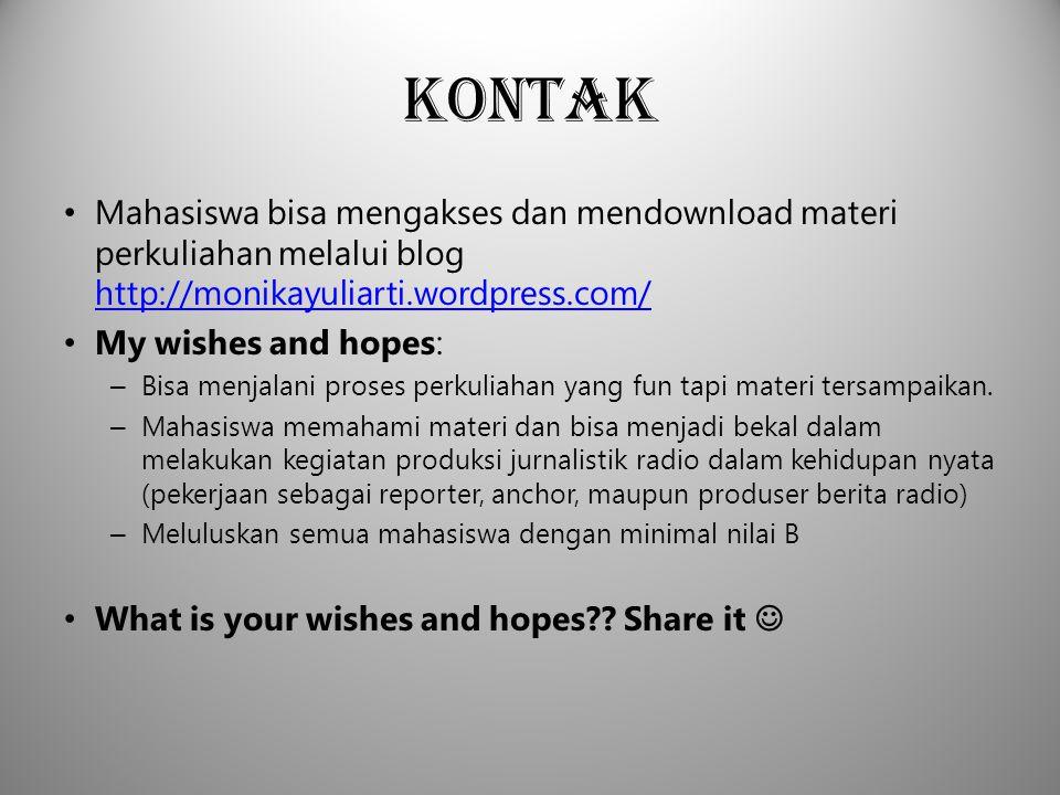 Kontak Mahasiswa bisa mengakses dan mendownload materi perkuliahan melalui blog http://monikayuliarti.wordpress.com/