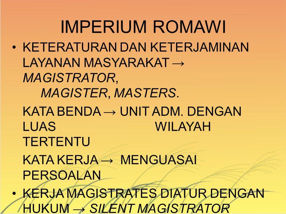 IMPERIUM ROMAWI KETERATURAN DAN KETERJAMINAN LAYANAN MASYARAKAT → MAGISTRATOR, MAGISTER, MASTERS.