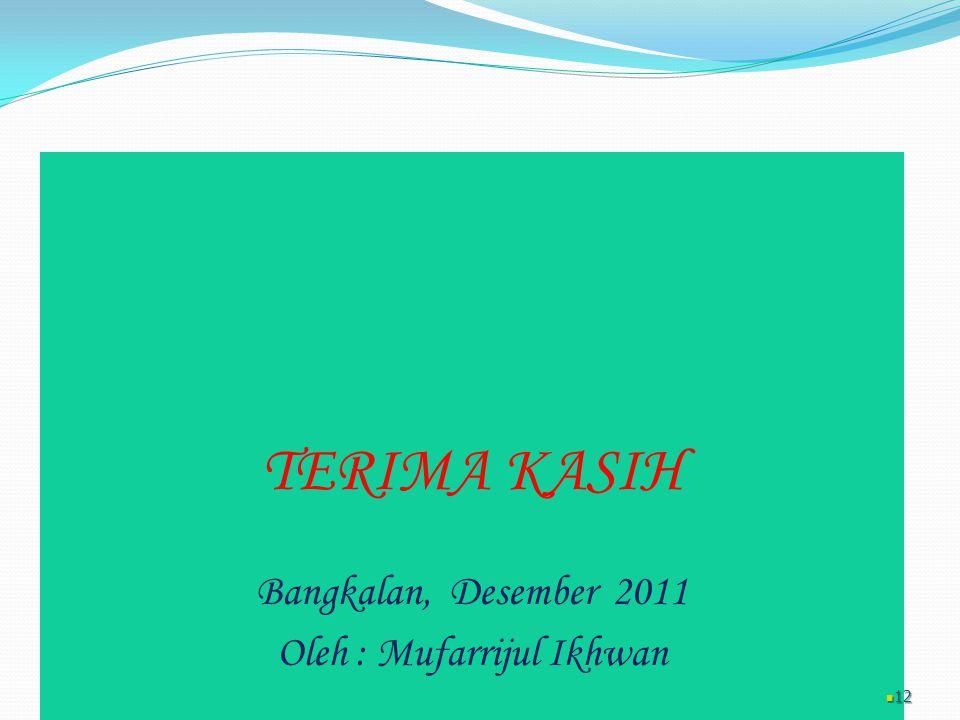 Oleh : Mufarrijul Ikhwan
