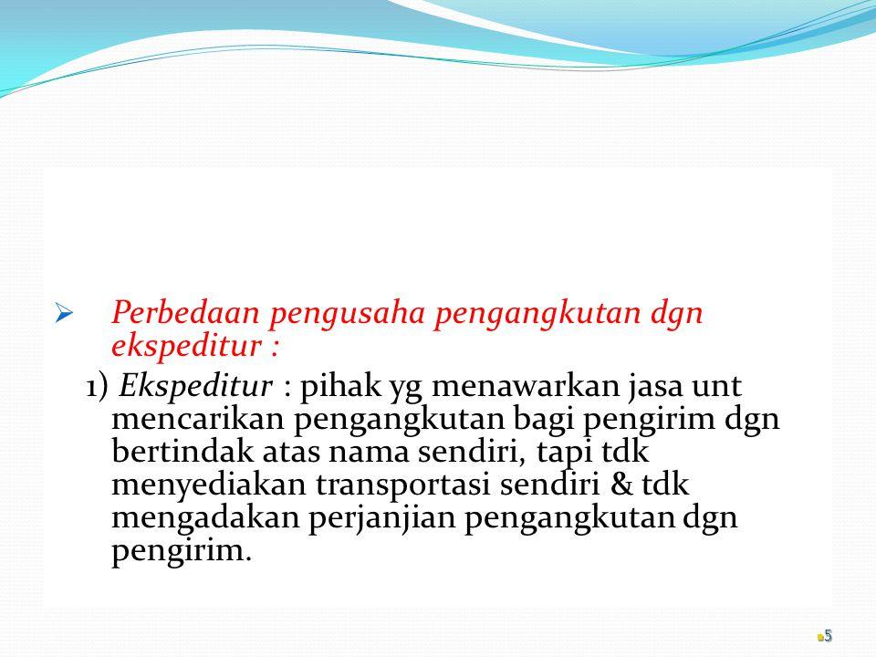 Perbedaan pengusaha pengangkutan dgn ekspeditur :