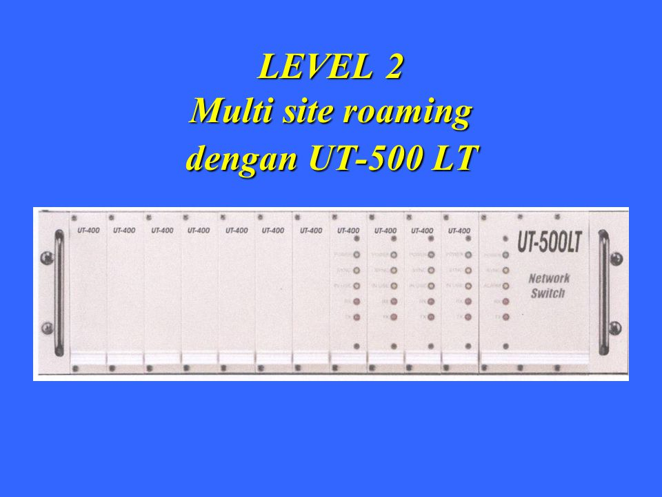 LEVEL 2 Multi site roaming dengan UT-500 LT